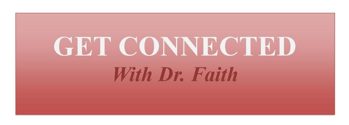 Get Connected with Dr. Faith Banner