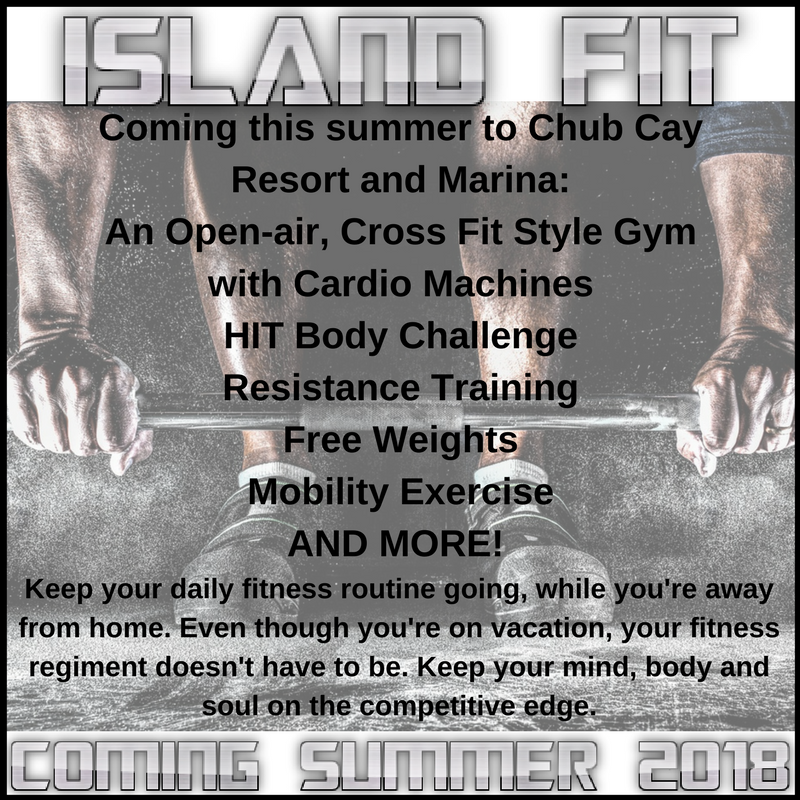 Coming this summer to Chub Cay Resort and Marina An Open-air Cross Fit Style Gym with Cardio MachinesHIT Body ChallengeResistance TrainingFree WeightsMobility ExerciseAND MORE