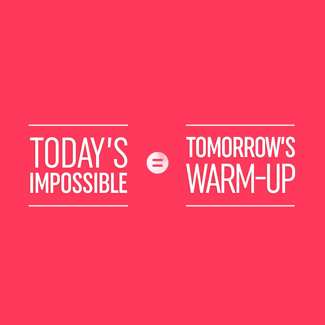 STRONG-TODAYS-IMPOSSIBLE-TOMORROWS-WARM-UP