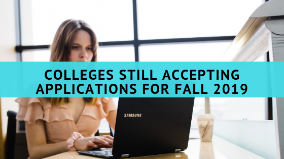colleges-still-accepting-applications-for-fall-2019-blog